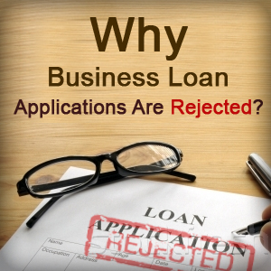 Business Loan - Why Rejected